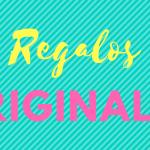 Regalos originales